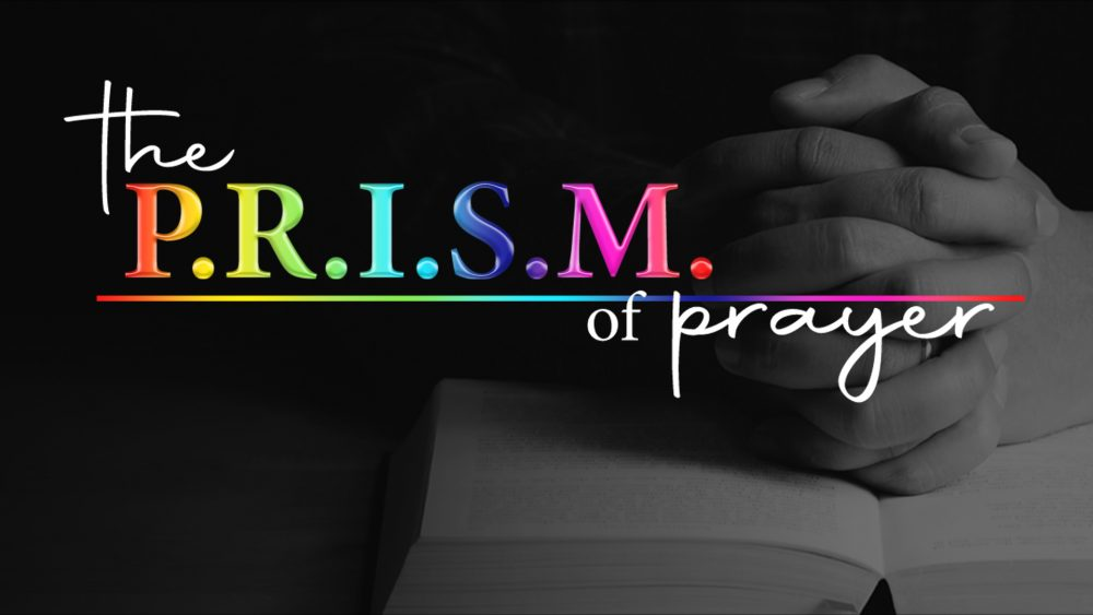 The P.R.I.S.M. of Prayer